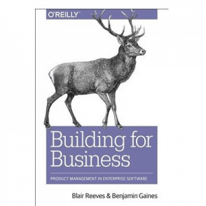 Product Manager Answers -- Building for Business