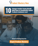 10 Changes for Products Customers Love